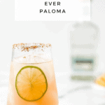 The Best Ever Paloma