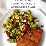 Lemon Parmesan Salmon with Corn, Tomato & Avocado Salad