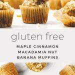 Maple Cinnamon Macadamia Nut Banana Muffins