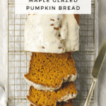 Healthy Maple Glazed Pumpkin Bread